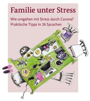 Familie unter Stress - Wie umgehen mit Stress durch Corona: praktische Tipps in 26 Sprachen.